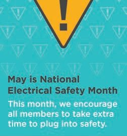 May is National Electrical Safety Month. This month, we encourage all members to take extra time to plug into safety. #ElectricalSafetyMonth