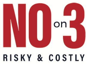 No on 3. Risky and Costly.
