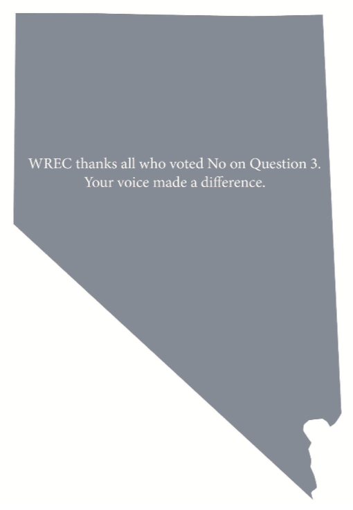 Text over outline of state of Nevada: WREC thanks all who voted No on Question 3. Your voice made a difference.